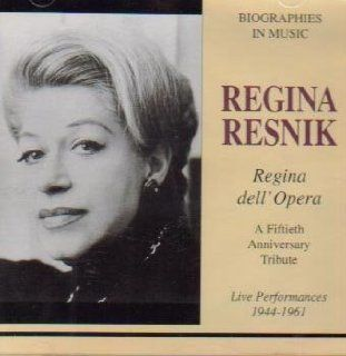 Regina Resnik. Fiftieth Anniversary Tribute. Live Performances 1944 1961 (Regina dell'Opera, Biographies in Music) (Legato): Music