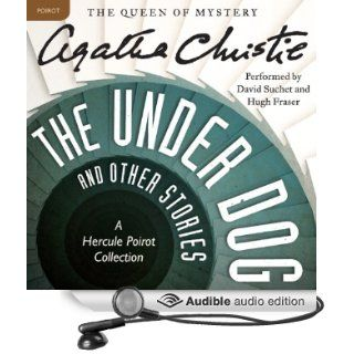 The Under Dog and Other Stories: A Hercule Poirot Collection (Audible Audio Edition): Agatha Christie, David Suchet, Hugh Fraser: Books