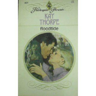 Floodtide (Harlequin Presents, #425): Kay Thorpe: 9780373104253: Books