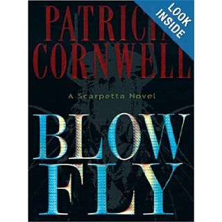 Blow Fly: A Kay Scarpetta Novel: Patricia Cornwell: 9781594130595: Books