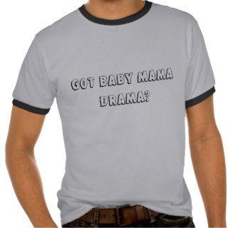 baby mama drama T Shirt