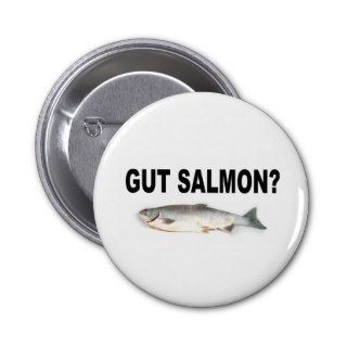 Gut Salmon? Funny Fishing T Shirts and Stickers! Buttons