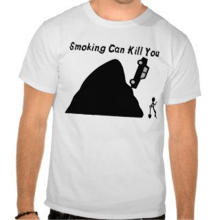 Smoking Can Kill You T Shirt